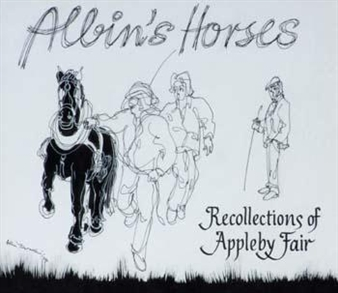 Recollections of Appleby Fair By Albin Trowski ,1974