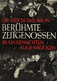 Artwork by Erich Salomon, One hundred and fourBERÜHMTE ZEITGENOSSEN IN UNBEWACHTEN AUGENBLICKEN, Made of illustrations after photographs