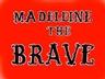 Nathalie Djurberg, Madeleine The Brave