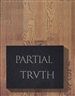 Bruce Nauman, Partial Truth