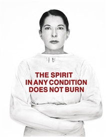 Artwork by Marina Abramović, THE SPIRIT IN ANY CONDITION DOES NOT BURN, Made of c-print