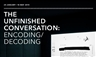Unfinished Conversation: Encoding/Decoding - The Power Plant