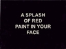 Laure Prouvost, A Splash of Red Paint in Your Face